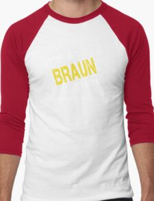 it is BRAUN thing you wouldn't understand Men's Baseball ¾ T-Shirt