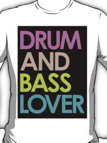 Drum & Bass Lover T-Shirt