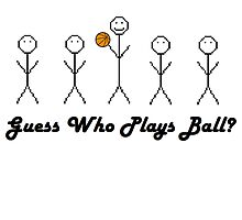 Guess who plays ball by nickwr89