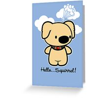 Hello... Squirrel  Greeting Card