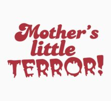 Mother's little TERROR! with dripping font by jazzydevil