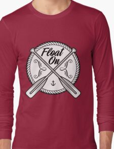 Float on tee Long Sleeve T-Shirt