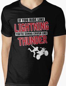If you ride like lighting you're gonna crush like thunder Mens V-Neck T-Shirt