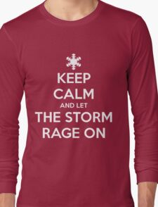 Keep Calm and Let the Storm Rage On Long Sleeve T-Shirt
