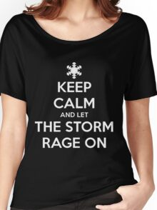 Keep Calm and Let the Storm Rage On Women's Relaxed Fit T-Shirt