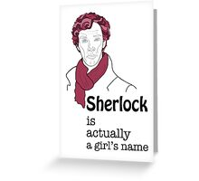 Sherlock is actually a girl's name Greeting Card