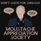 John Watson's Moustache Appreciation Society by LooneyCartoony