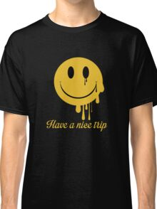 Have a nice trip Classic T-Shirt