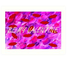 BE MY VALENTINE 10 Art Print