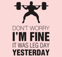 Don't Worry, I'm Fine. It Was Leg Day Yesterday (Black Print) Kids Clothes