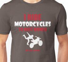 I ride motorcycles to meet women (nurses, mostly) Unisex T-Shirt