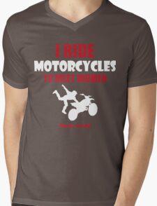 I ride motorcycles to meet women (nurses, mostly) Mens V-Neck T-Shirt