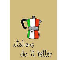 italians do it better Photographic Print
