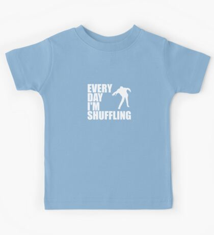 Everyday I'm shuffling. Kids Tee
