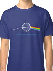 The Dark Side of the Force Classic T-Shirt