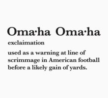 Omaha Oma•ha Payton Manning definition  by typeo