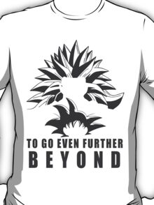 DBZ - To Go Even Further Beyond T-Shirt