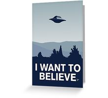 My I want to believe minimal poster-xfiles Greeting Card
