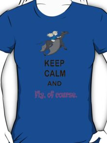 Keep calm and fly T-Shirt