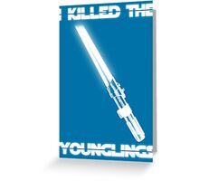 Not the Younglings Greeting Card