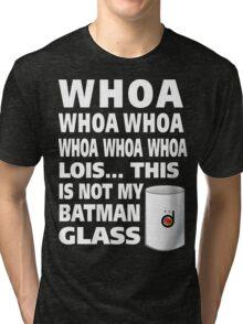 This is not my Batman glass Tri-blend T-Shirt