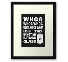 This is not my Batman glass Framed Print