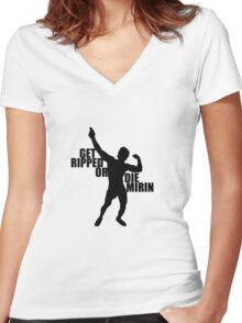 Get Ripped or Die Mirin - Black Women's Fitted V-Neck T-Shirt