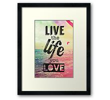 Live Life Love Framed Print
