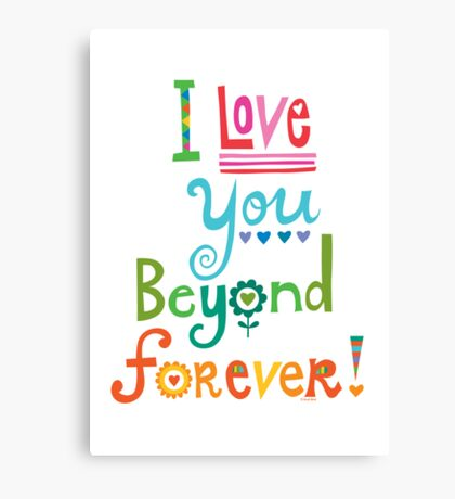 I Love You Beyond Forever - white Canvas Print