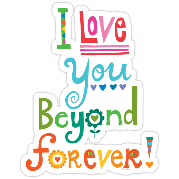 I Love You Beyond Forever -black by Andi Bird