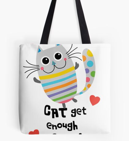 CAT Get Enough of You  Tote Bag
