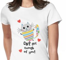 CAT Get Enough of You  Womens Fitted T-Shirt