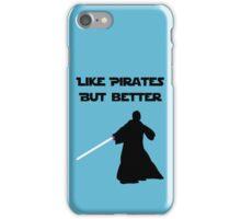 Jedi - Like pirates but better. iPhone Case/Skin