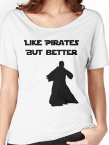 Jedi - Like pirates but better. Women's Relaxed Fit T-Shirt