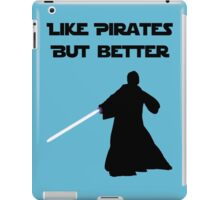 Jedi - Like pirates but better. iPad Case/Skin