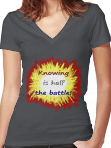 Knowing is half the battle! Women's Fitted V-Neck T-Shirt