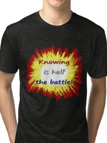 Knowing is half the battle! Tri-blend T-Shirt