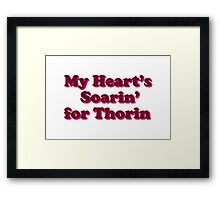 My Heart's Soarin' for Thorin - pink Framed Print