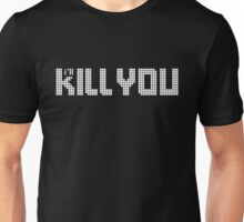 I'll Kill You(The Killers) White Unisex T-Shirt