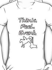 Think. Feel. Event T-Shirt