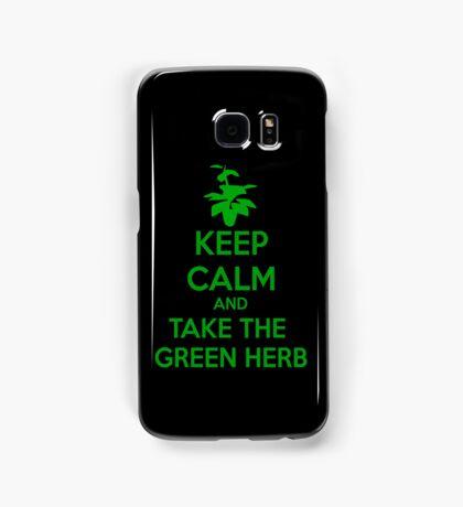 KEEP CALM AND TAKE THE GREEN HERB Samsung Galaxy Case/Skin