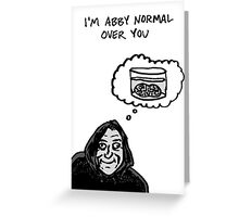 Abby Normal Greeting Card