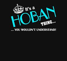 It's a HOBAN thing, you wouldn't understand T-Shirt