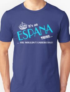 It's an ESPANA thing, you wouldn't understand T-Shirt