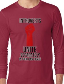Introverts Unite Long Sleeve T-Shirt