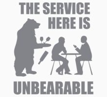 The Service Here Is Unbearable by BrightDesign