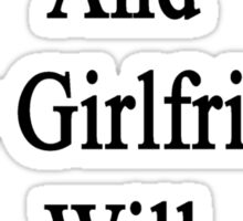 Hurt A Hamster And My Girlfriend Will Kick Your Butt  Sticker