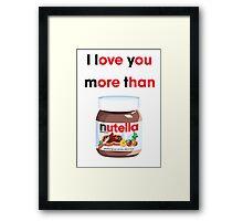 I LOVE YOU MORE Framed Print