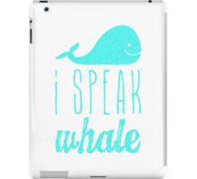 I Speak Whale II iPad Case/Skin