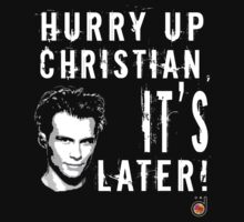 Hurry up, Christian, it's later! Kids Tee